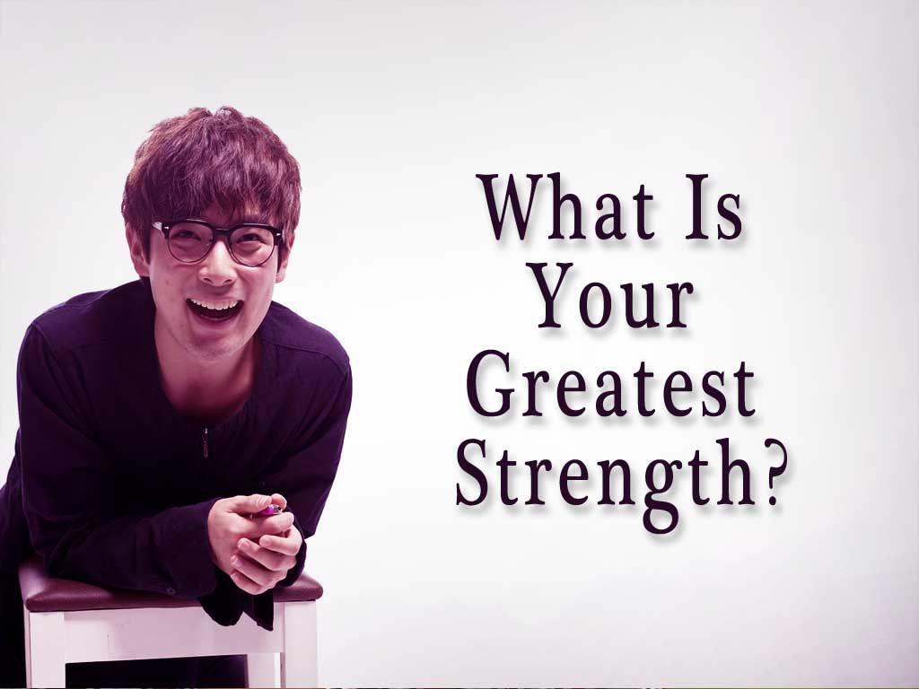 how to answer the interview question on your greatest strengths what is your greatest strength